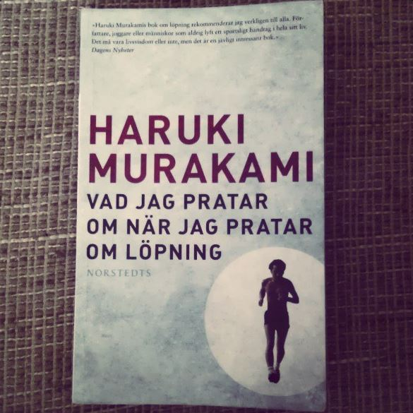 Haruki Murakami - Vad jag pratar om när jag pratar om när jag pratar om löpning.